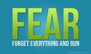 FEAR - Forget everything and run